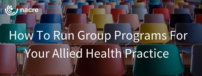 How To Run Group Programs for Your Allied Health Practice
