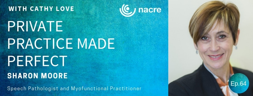Sharon Moore is a Speech Pathologist and Myofunctional Practitioner