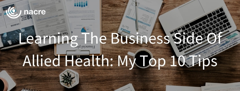 Learning The Business Side Of Allied Health My Top 10 Tips Nacre